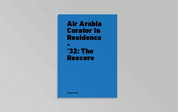 Air Arabia Curator in Residence - '32: The Rescore