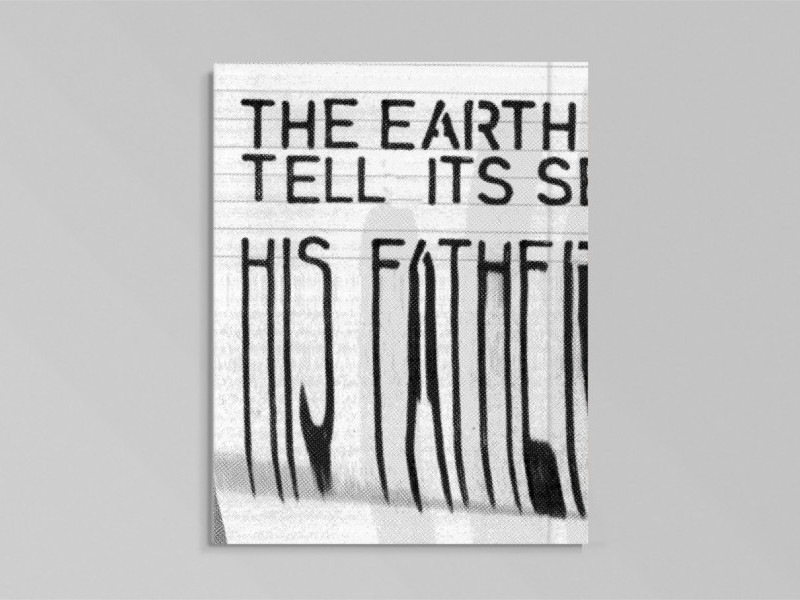 'The Earth Doesn't Tell Its Secrets '– His father once said