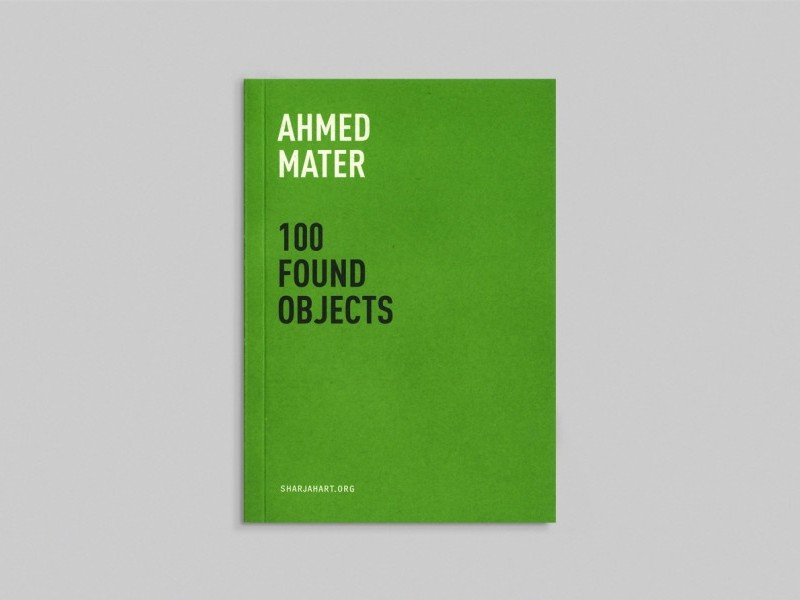Ahmed Mater: 100 Found Objects
