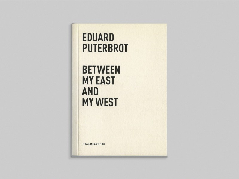 Eduard Puterbrot: Between my East and my West