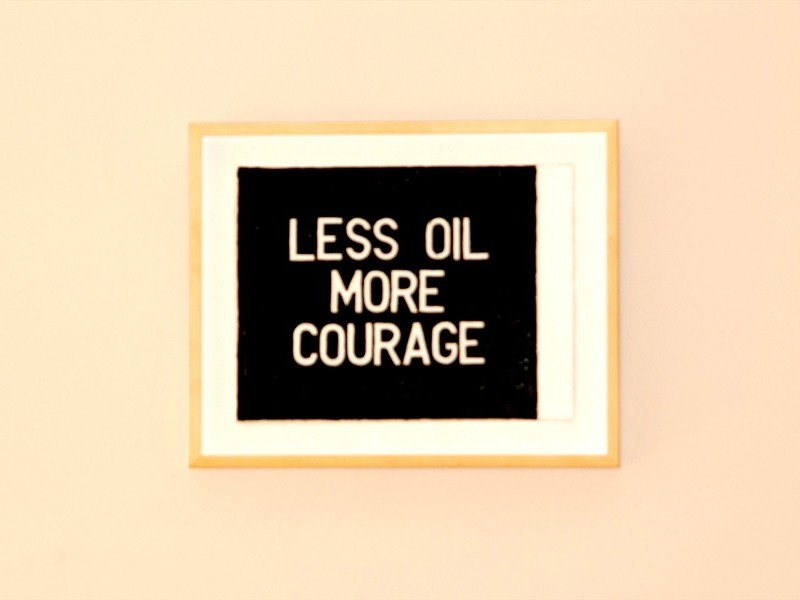 Less Oil More Courage