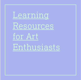 Online resources and learning opportunities for children, families, artists and art enthusiasts